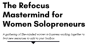 The Refocus Mastermind for Women Solopreneurs